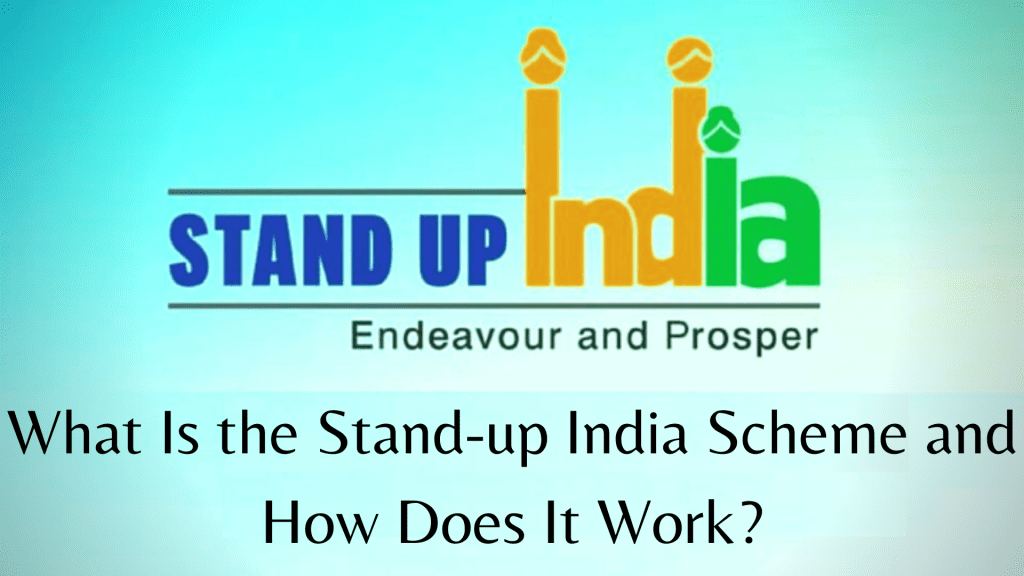 What Is the Stand-up India Scheme and How Does It Work?